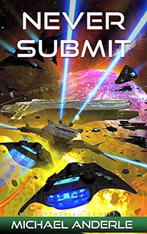 Never Submit (The Kurtherian Gambit, #15)