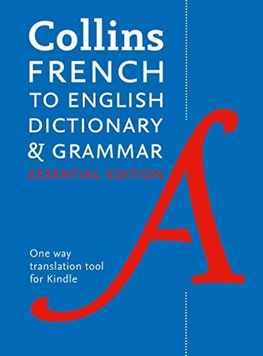 Collins French to English Dictionary and Grammar (One-Way) Essential Edition: Two books in one