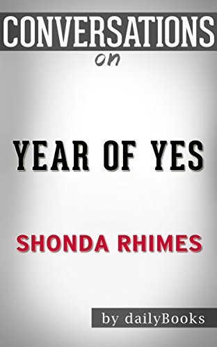 Year of Yes by Shonda Rhimes | Conversation Starters: How to Dance It Out, Stand In the Sun and Be Your Own Person