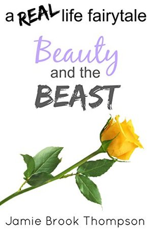 Beauty and the Beast: a REAL life fairy tale (A Silver Creek Novella Series Book 2)