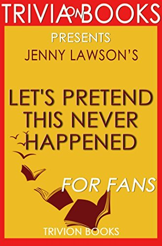 Let's Pretend This Never Happened by Jenny Lawson (Trivia-On-Books)