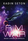 Rim War (Book One: Subversion)