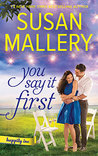 You Say It First (Happily Inc, #1) by Susan Mallery