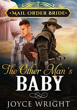 Mail Order Bride: The Other Man's Baby