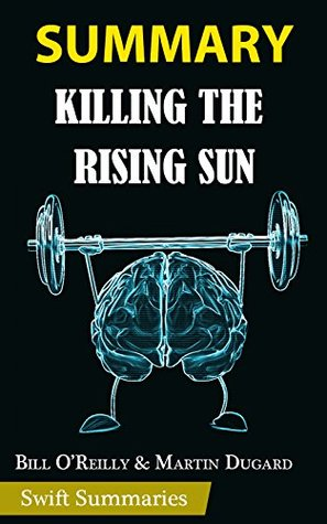 Summary of Killing the Rising Sun: How America Vanquished World War II Japan by Bill O'Reilly | Key Point Breakdown & Analysis