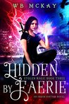 Hidden By Faerie (Stolen Magic, #3)
