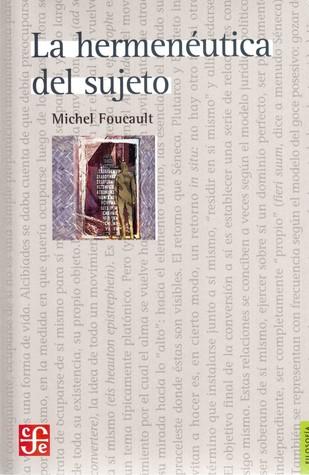 La hermenéutica del sujeto. Curso en el Collège de France, 19... by Michel Foucault