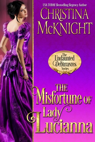 The Misfortune of Lady Lucianna (The Undaunted Debutantes, #2)