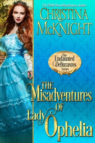The Misadventures of Lady Ophelia by Christina McKnight