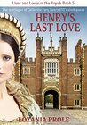 Henry's Last Love (Lives and Loves of the Royals #5)