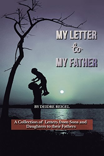 My Letter to My Father: A Collection of Letters from Sons and Daughters to Their Fathers