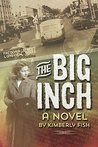 The Big Inch by Kimberly Fish