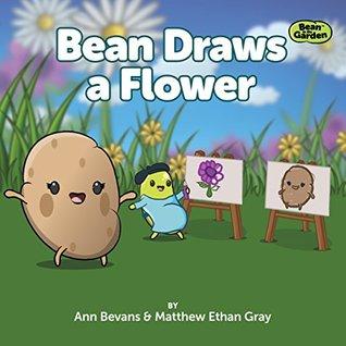 Bean Draws a Flower (Bean in the Garden #5)