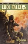 Tales of the Mighty Code Talkers, volume 1 by Arigon Starr
