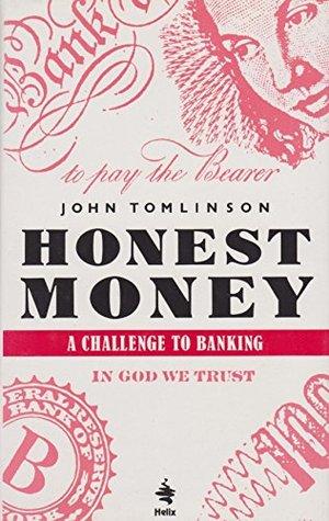 Honest Money: Challenge to Banking