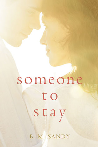 Someone to Stay by B.M. Sandy