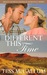 Different This Time (Molly Downs Outback Romance Series #1) by Tess McCallum