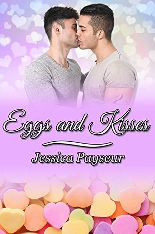 Book Review: Eggs and Kisses (Yolks on You #5) by Jessica Payseur
