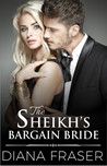 The Sheikh's Bargain Bride (Desert Kings, #2)