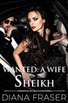 Wanted: A Wife for the Sheikh (Desert Kings, #1)
