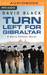 Turn Left for Gibraltar by David Black