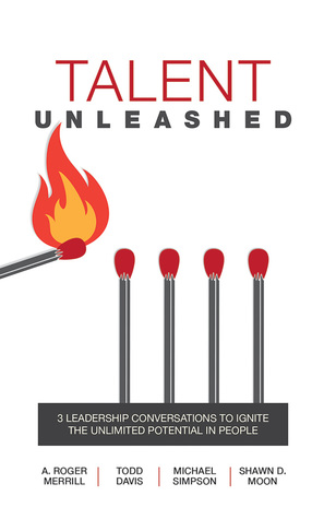 Talent Unleashed: 3 Leadership Conversations to Ignite the Unlimited Potential in People