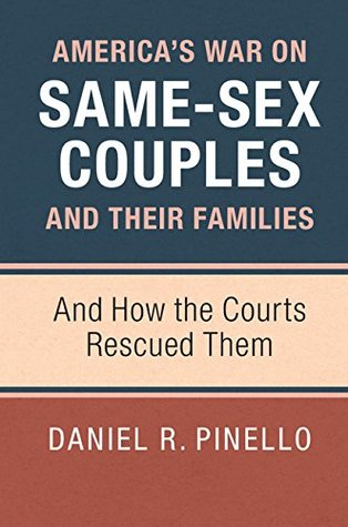 america-s-war-on-same-sex-couples-and-their-families-and-how-the-courts-rescued-them