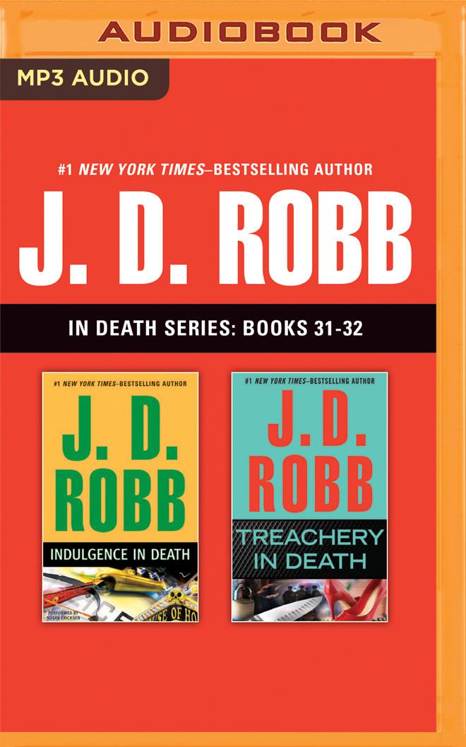 J. D. Robb - In Death Series: Books 31-32: Indulgence in Death, Treachery in Death