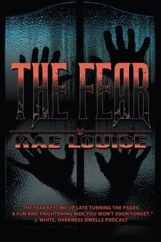 The Fear by Rae Louise