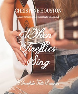 Ebook When Fireflies Sing by Christene Houston PDF!