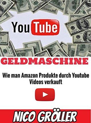 Youtube Geldmaschine: Wie man Amazon Produkte durch Youtube Videos verkauft