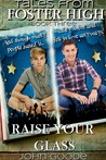 Raise Your Glass (Tales from Foster High, #3)