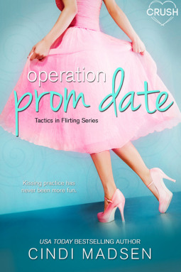 Operation Prom Date (Tactics in Flirting) by Cindi Madsen