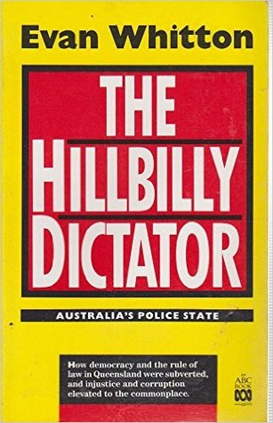 The Hillbilly Dictator: Australia's Police State