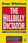 The Hillbilly Dictator: Australia's Police State