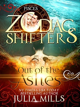 Out of the Ashes (Zodiac Shifters, #3)