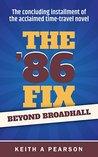 Beyond Broadhall (The '86 Fix #2)