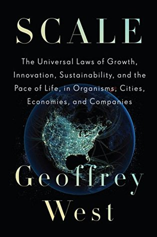 Scale: The Universal Laws of Growth, Innovation, Sustainability, and the Pace of Life, in Organisms,