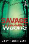 Savage Woods by Mary SanGiovanni