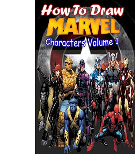 How to Draw Marvel Characters Volume 1: Draw Marvel's Superhero