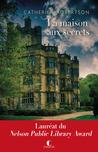 La maison aux secrets by Catherine  Robertson