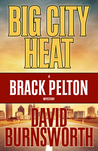 Big City Heat (Brack Pelton #3)