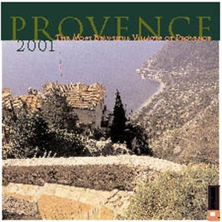 Provence 2001: The Most Beautiful Villages of Provence