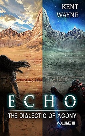 Echo Volume 3: The Dialectic of Agony: The Dialectic of Agony