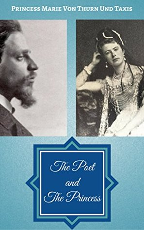The Poet and The Princess: Memories of Rainer Maria Rilke