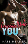 Irresistible You (Chicago Rebels, #1)