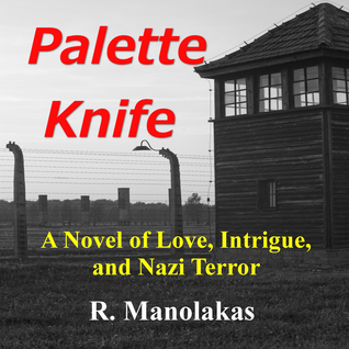 Palette Knife: A Novel of Love, Intrigue, and Nazi Terror