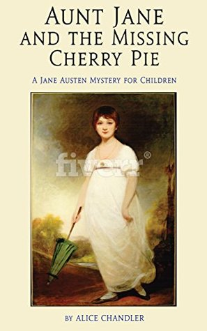 Aunt Jane and the Missing Cherry Pie: A Jane Austen Mystery for Children