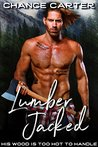 Lumber Jacked by Chance Carter