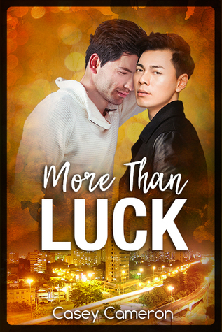 Book Review: More Than Luck (Legendary Pairs #2) by Casey Cameron